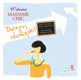 W domu Madame Chic Deleguj obowiazki